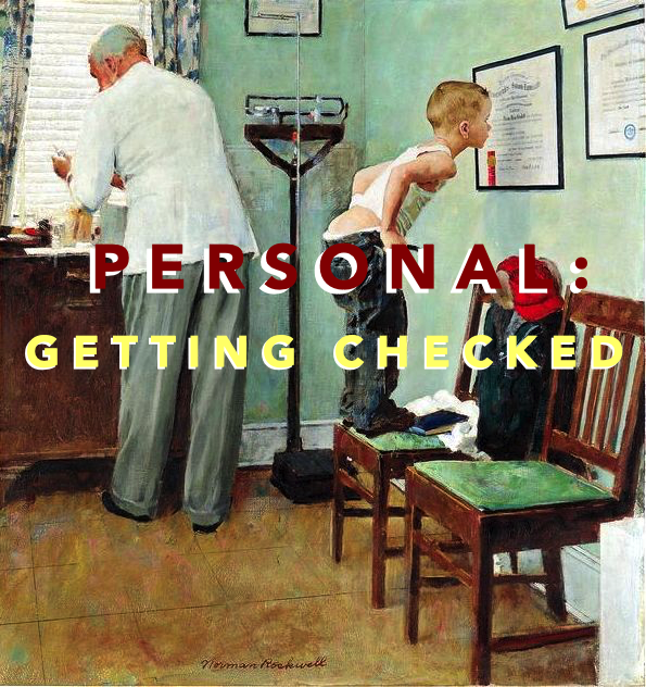 On a Personal Note – Getting Checked