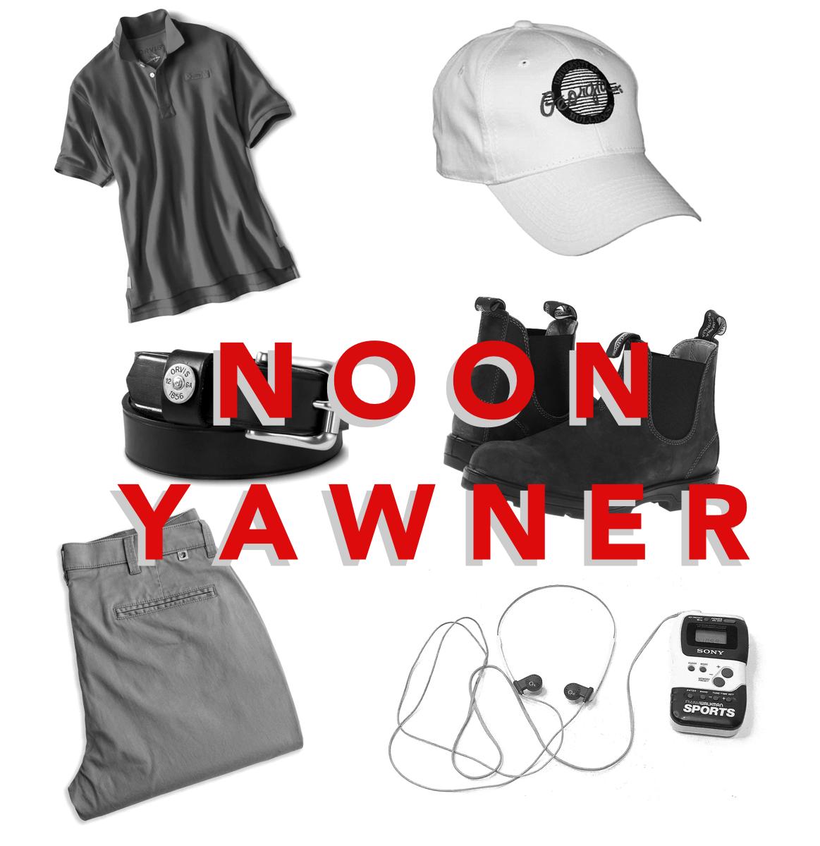 The Noon Yawner